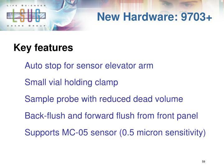 New Hardware: 9703+