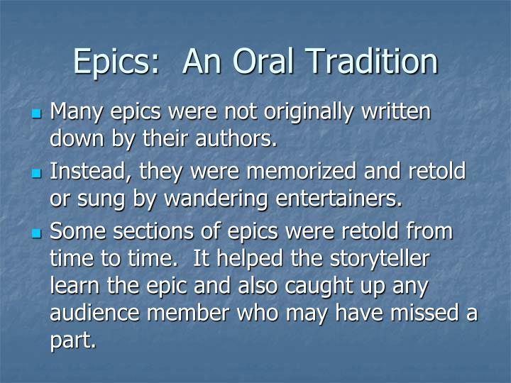 Epics:  An Oral Tradition