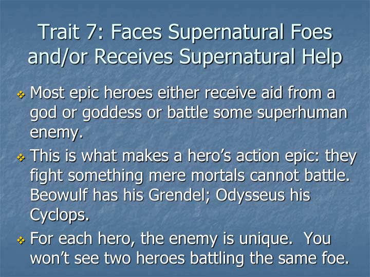 Trait 7: Faces Supernatural Foes and/or Receives Supernatural Help