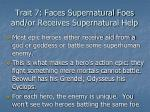 trait 7 faces supernatural foes and or receives supernatural help
