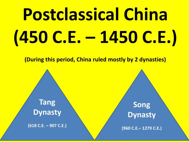 Postclassical China (450 C.E. – 1450 C.E.)