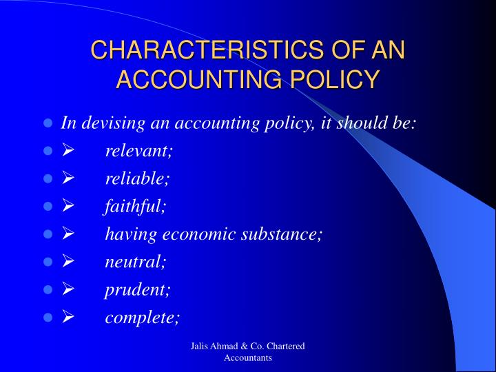 CHARACTERISTICS OF AN ACCOUNTING POLICY