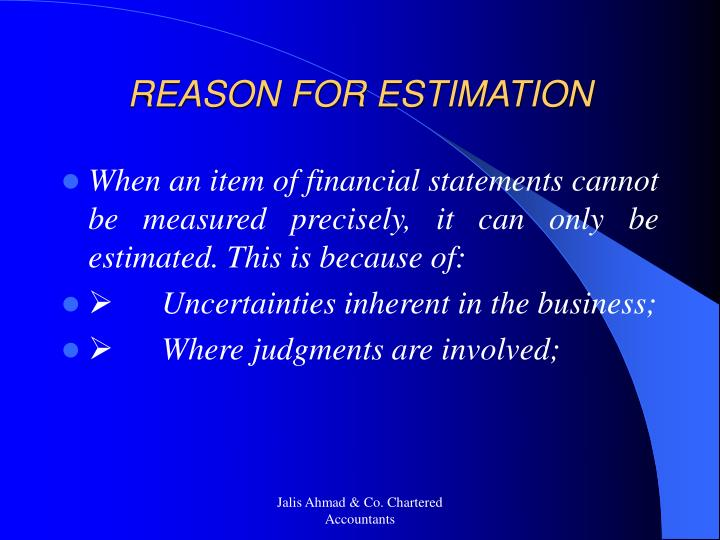 REASON FOR ESTIMATION