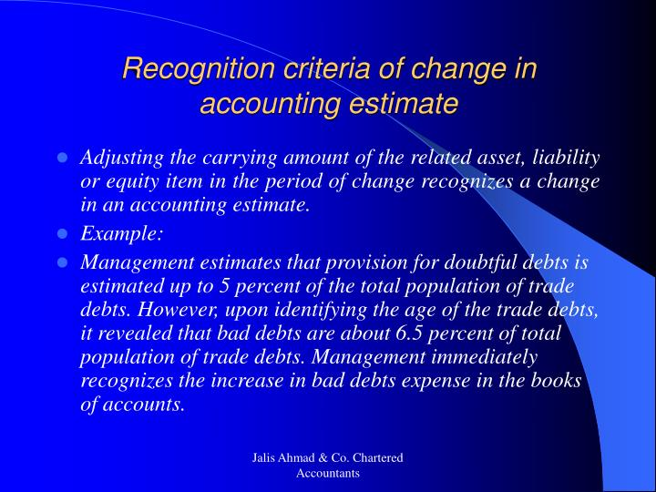 Recognition criteria of change in accounting estimate