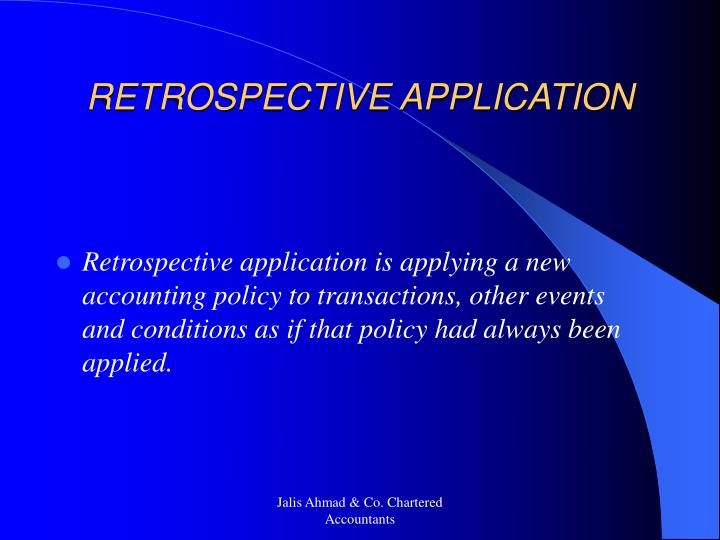 RETROSPECTIVE APPLICATION