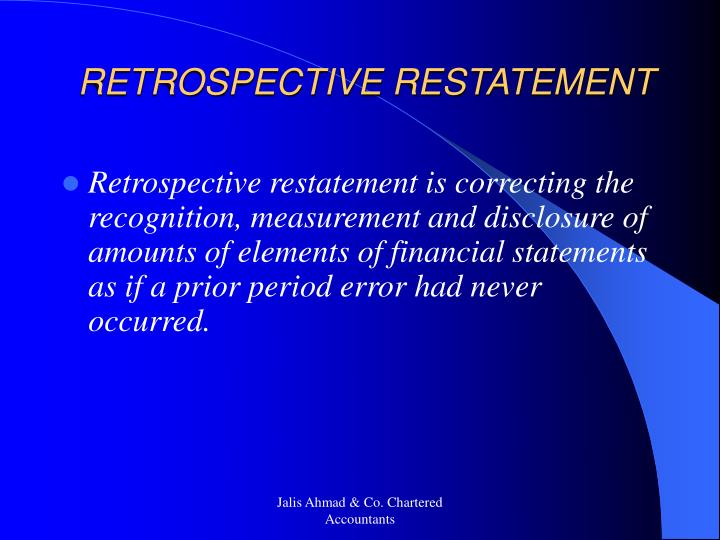RETROSPECTIVE RESTATEMENT