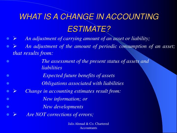 WHAT IS A CHANGE IN ACCOUNTING ESTIMATE?