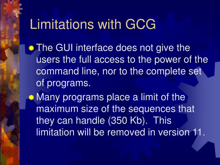 Limitations with GCG