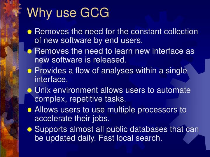 Why use gcg