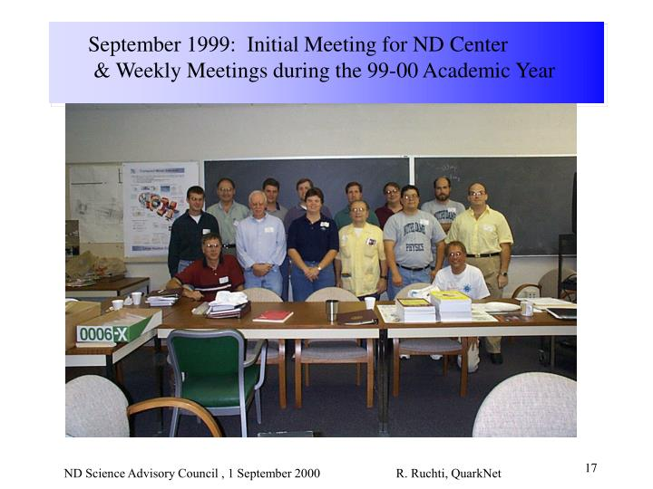 September 1999:  Initial Meeting for ND Center