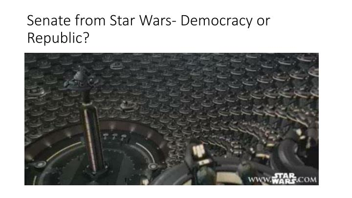 Senate from Star Wars- Democracy or Republic?