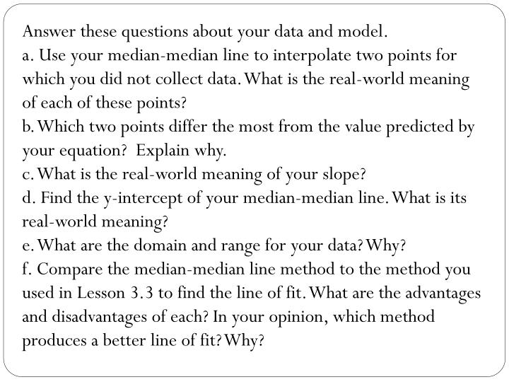 Answer these questions about your data and model.