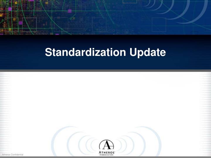 Standardization Update