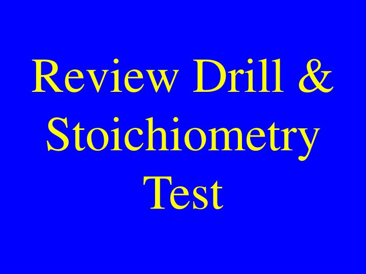 Review drill stoichiometry test