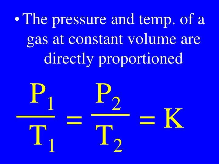 The pressure and temp. of a gas at constant volume are directly proportioned