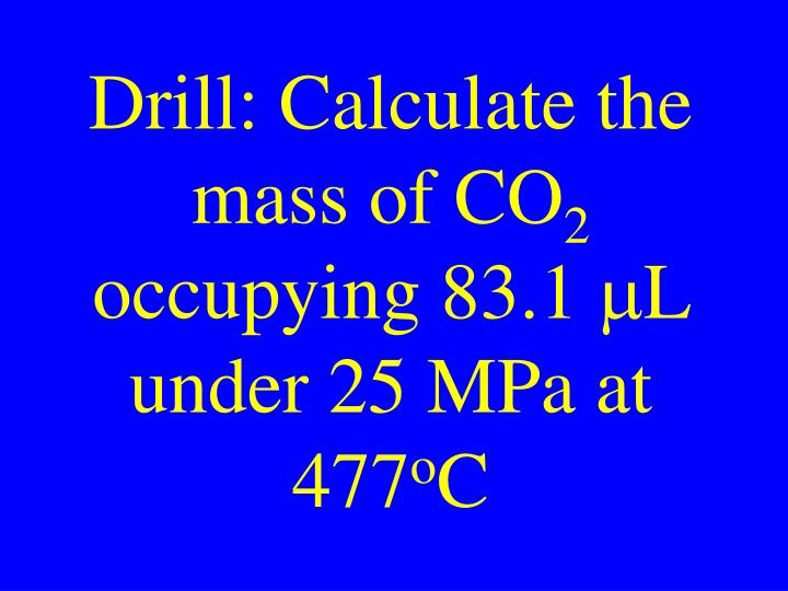 Drill: Calculate the mass of CO