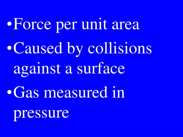 Force per unit area