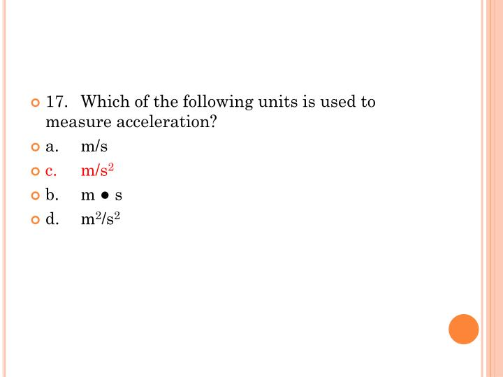 17.Which of the following units is used to measure acceleration?