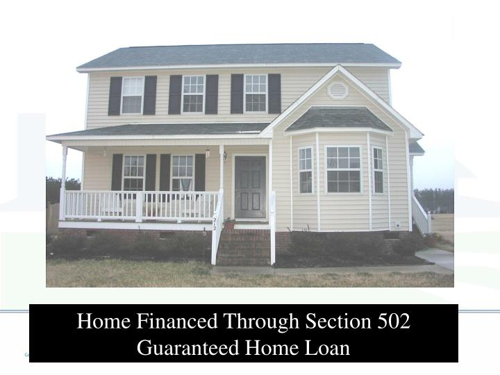 Home Financed Through Section 502 Guaranteed Home Loan