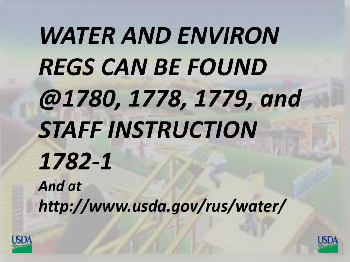 WATER AND ENVIRON REGS CAN BE FOUND @1780, 1778, 1779, and STAFF INSTRUCTION 1782-1