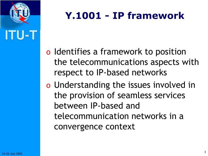 Y.1001 - IP framework