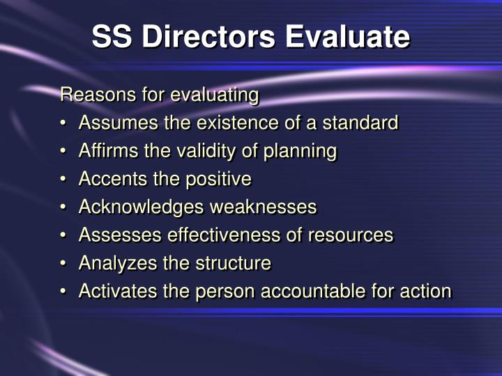SS Directors Evaluate