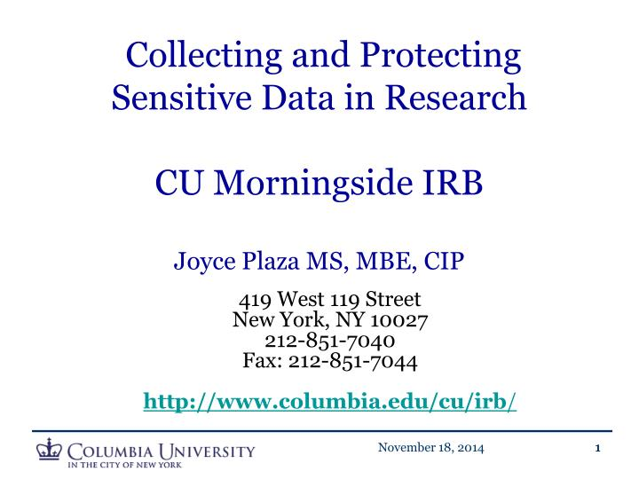 Collecting and protecting sensitive data in research cu morningside irb joyce plaza ms mbe cip