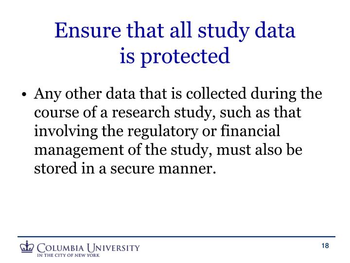 Ensure that all study data