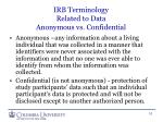irb terminology related to data anonymous vs confidential