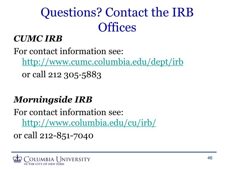 Questions? Contact the IRB Offices