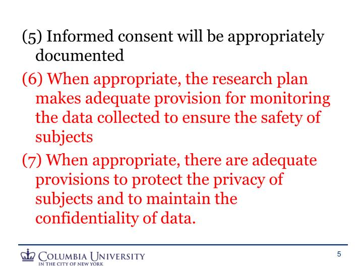(5) Informed consent will be appropriately documented