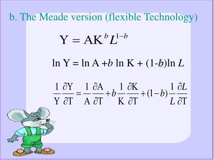 b. The Meade version (flexible Technology)