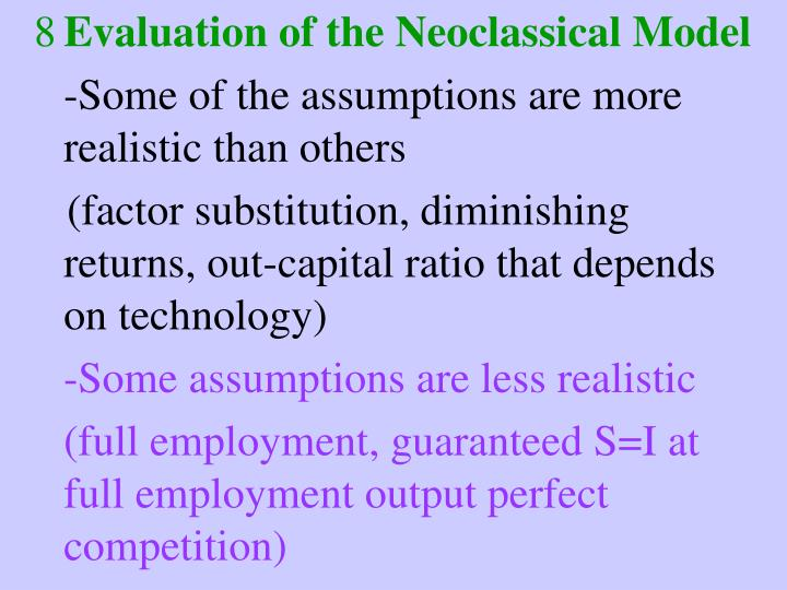 Evaluation of the Neoclassical Model