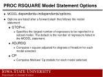 proc rsquare model statement options2