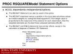 proc rsquaremodel statement options