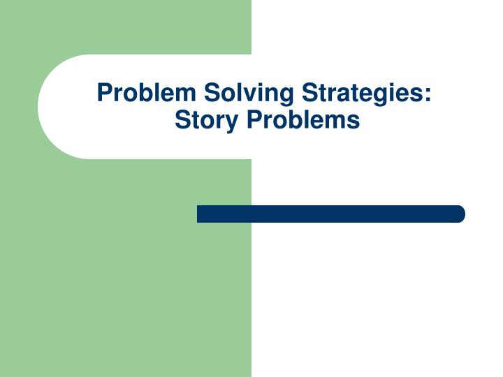 Problem solving strategies story problems