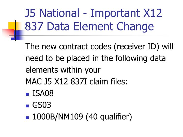 J5 National - Important X12 837 Data Element Change