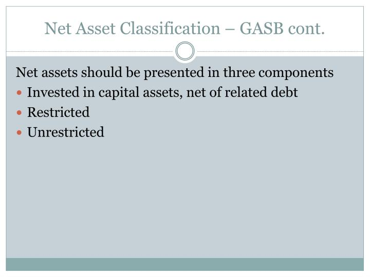 Net Asset Classification – GASB cont.