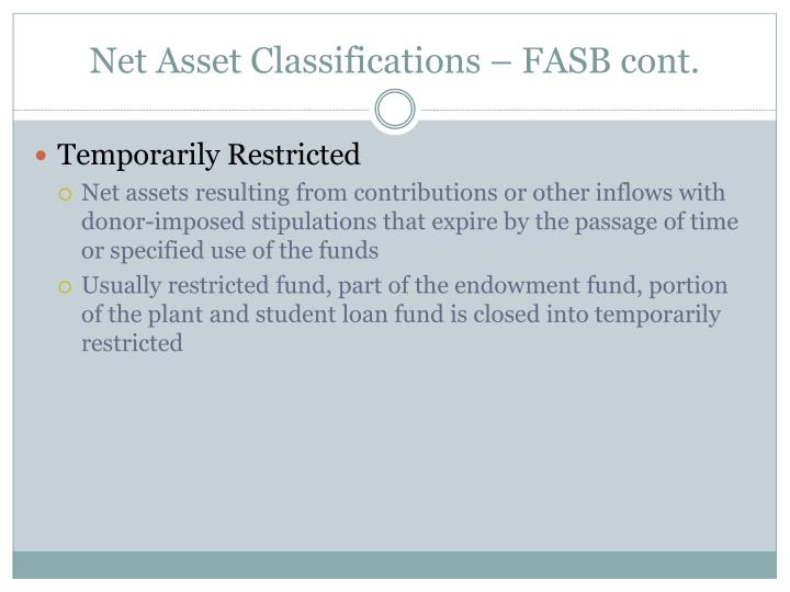 Net Asset Classifications – FASB cont.