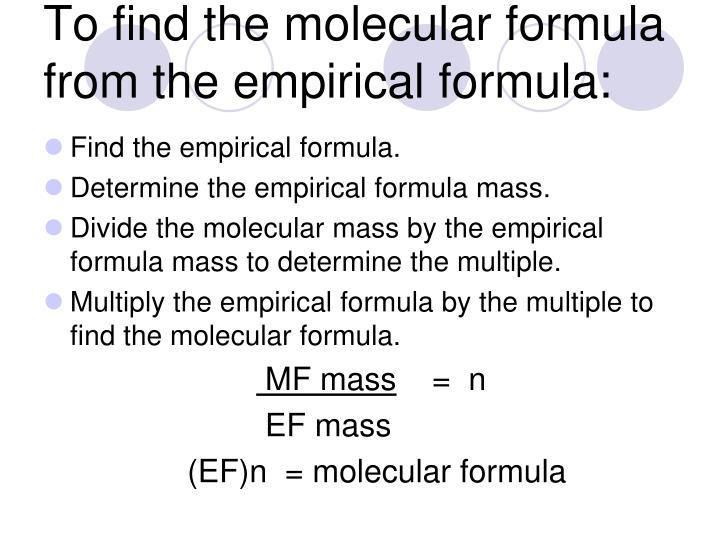 To find the molecular formula from the empirical formula: