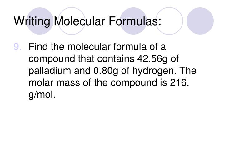 Writing Molecular Formulas: