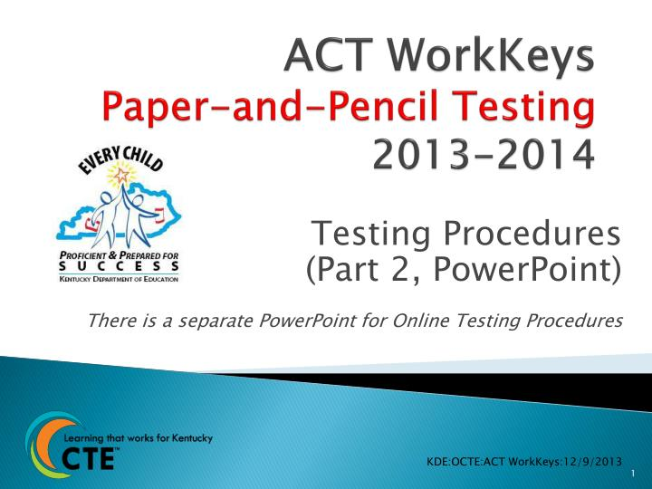 Act workkeys paper and pencil testing 2013 2014