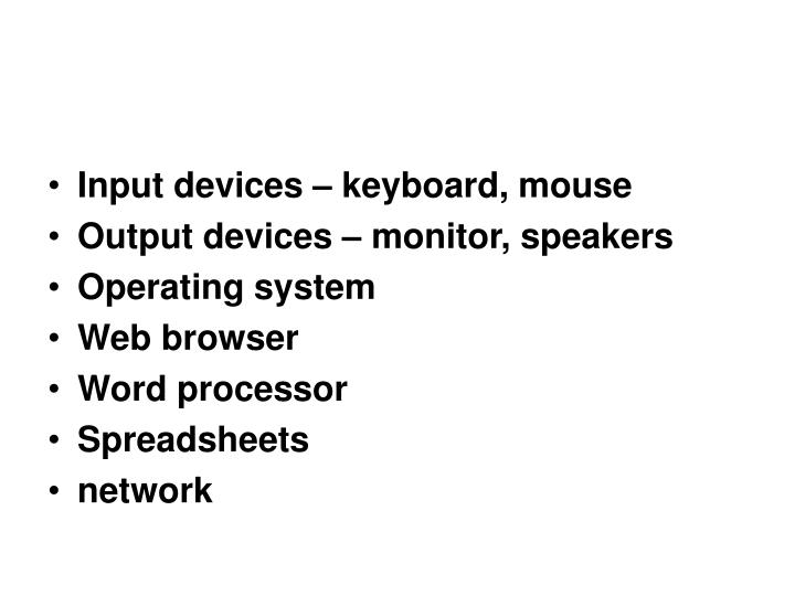 Input devices – keyboard, mouse