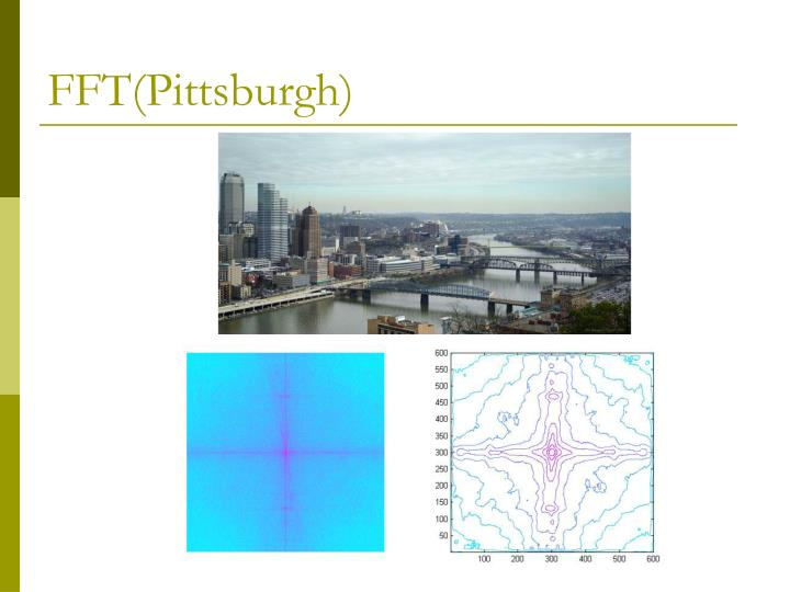 FFT(Pittsburgh)