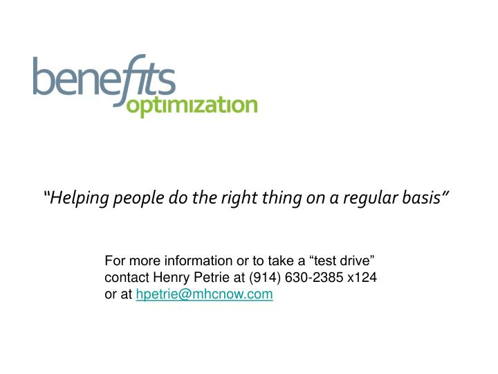 """Helping people do the right thing on a regular basis"""