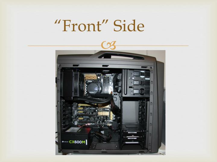 """""""Front"""" Side"""