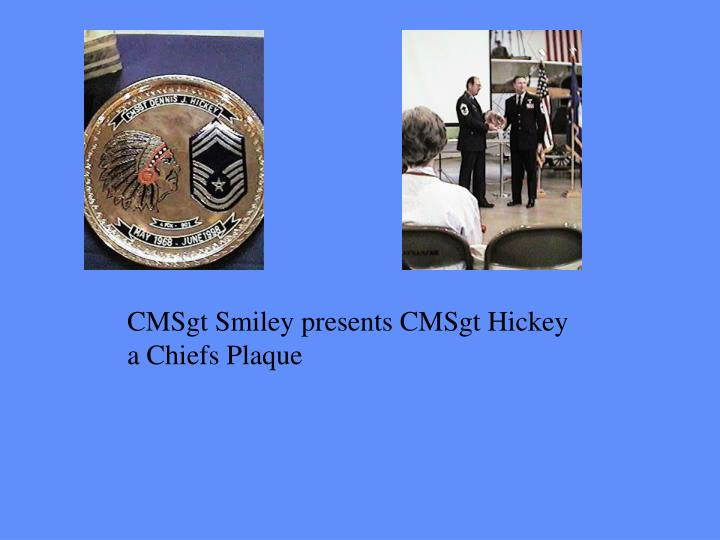 CMSgt Smiley presents CMSgt Hickey