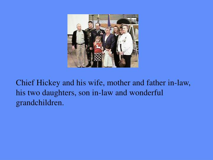 Chief Hickey and his wife, mother and father in-law,