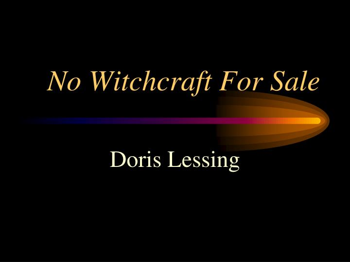 No witchcraft for sale