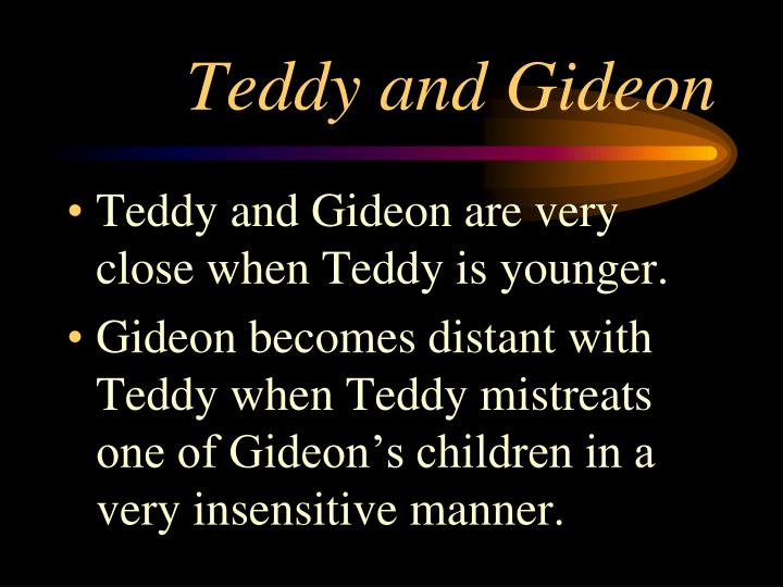 Teddy and Gideon